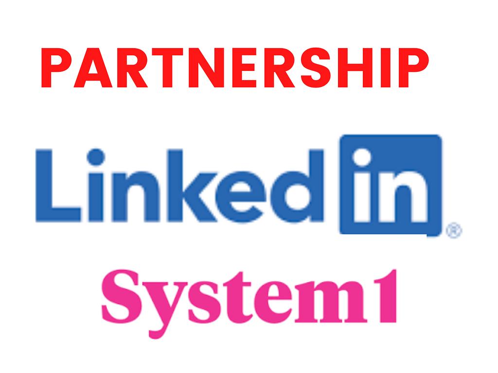 linkedin and system1's partnerships